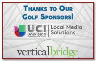 Thanks to our Golf Sponsors: Univision & Vertical Bridge