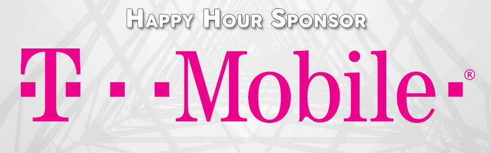 Thanks to our Happy Hour Sponsor: T-Mobile