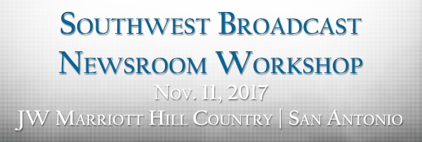 Southwest Broadcast Newsroom Workshop